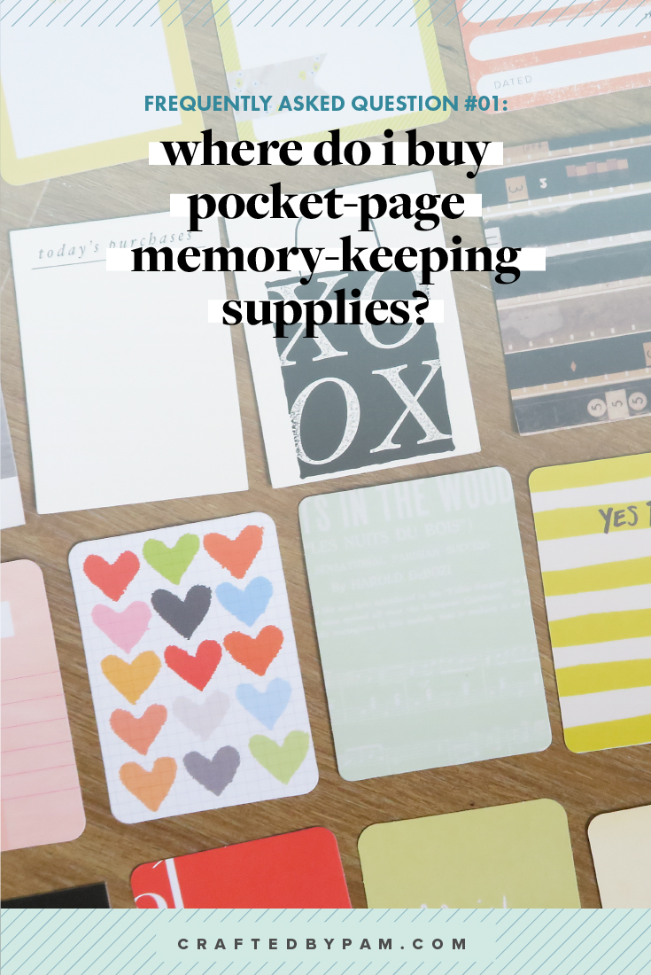 FAQ #01: Where do I get pocket-page memory-keeping supplies? | Crafted by Pam