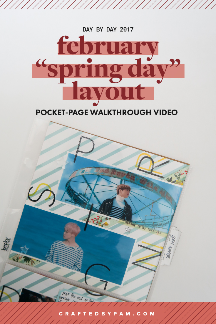 "Day by Day 2017: February ""Spring Day"" Layout (+ walkthrough video) 