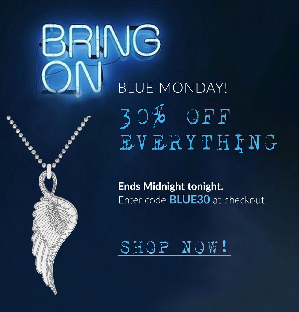 Bring on Blue Monday! - Forget the Winter Blues, we have something to cheer you up… Simply enter the promo code: BLUE30 at check out to receive 30% off EVERYTHING for one day only, that's right everything – ends midnight tonight 21 January 2019. Now that's worth smiling about.Go beat the blues everyone!Shop now