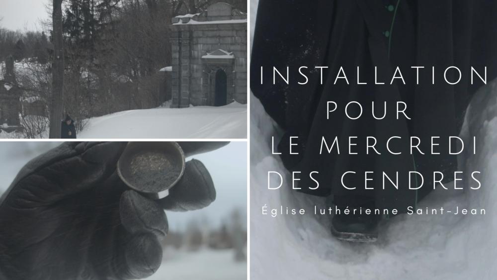 Installation pour le mercredi des Cendres(mars 2019) - Église luthérienne Saint-Jean (Montréal)
