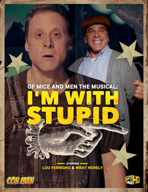 Of Mice and Men The Musical: I'm with Stupid | Con Man