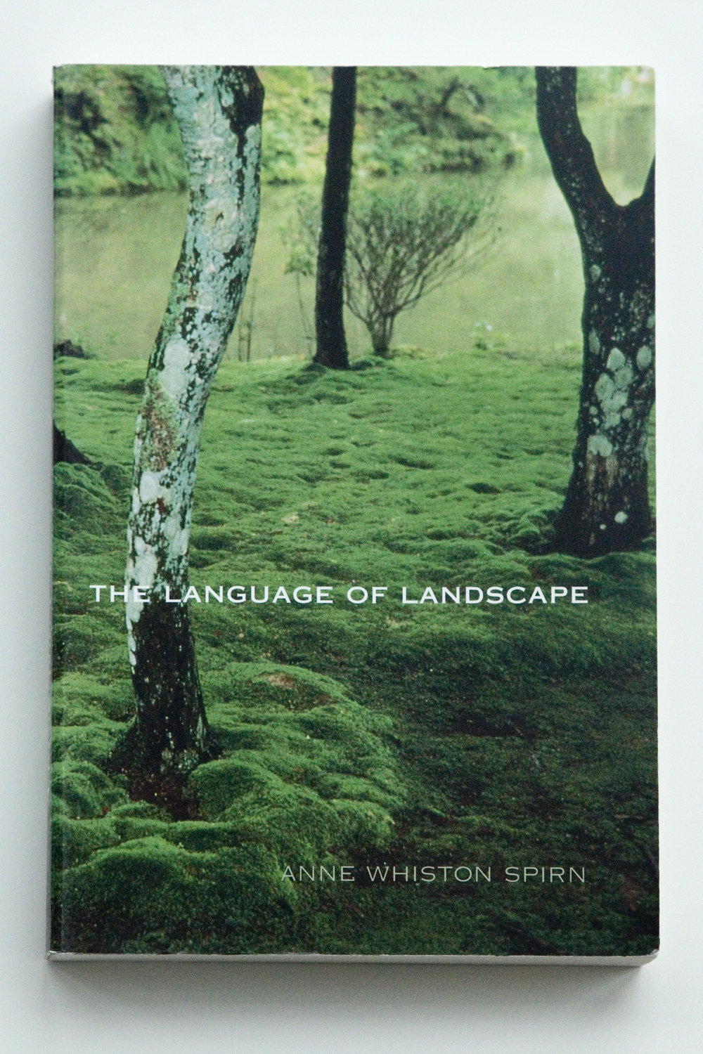 The Language of Landscape was published in 2000. Photo credit: Anne Whiston Spirn