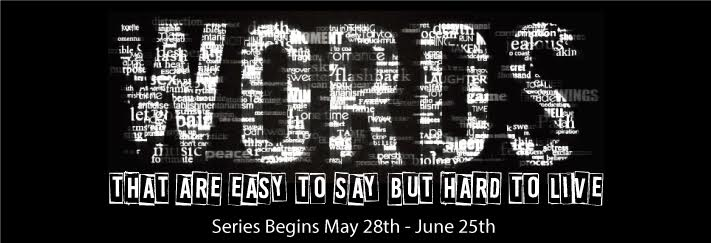 "Join us as we unpack 5 Different Words that are ""Easy to say, but harder to Live""."