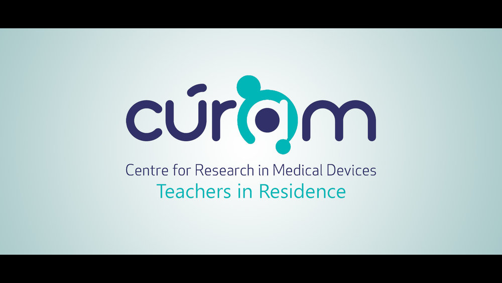 Curam - Teachers in Residence programme for Curam, Centre for Research in Medical Devices.