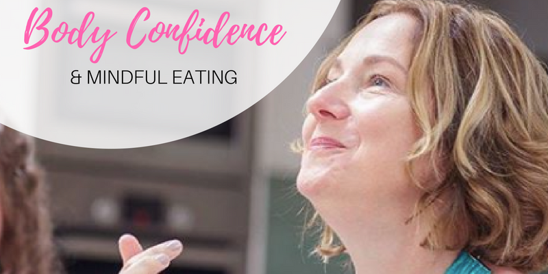 Body Confidence & Mindful Eating Workshop