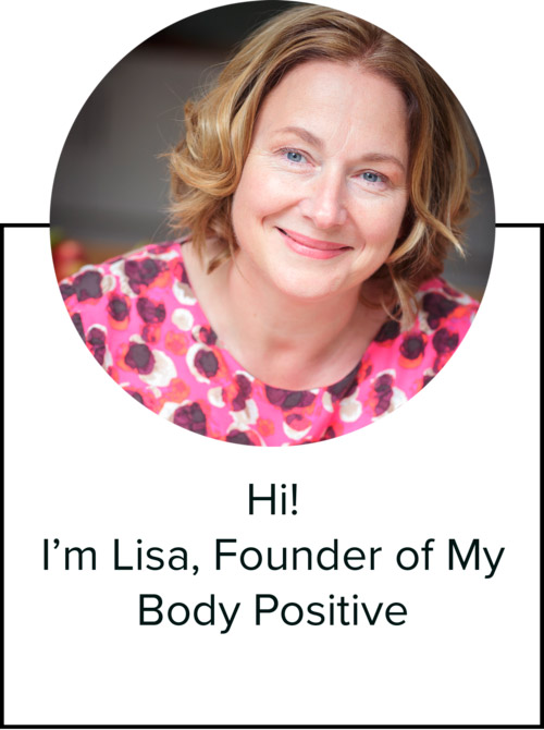 Hi I'm Lisa founder of My Body Positive mindful eating and positive body image confidence in Bristol