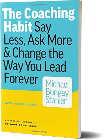 <i>The Coaching Habit</i><br>by Michael Bungay Stanier