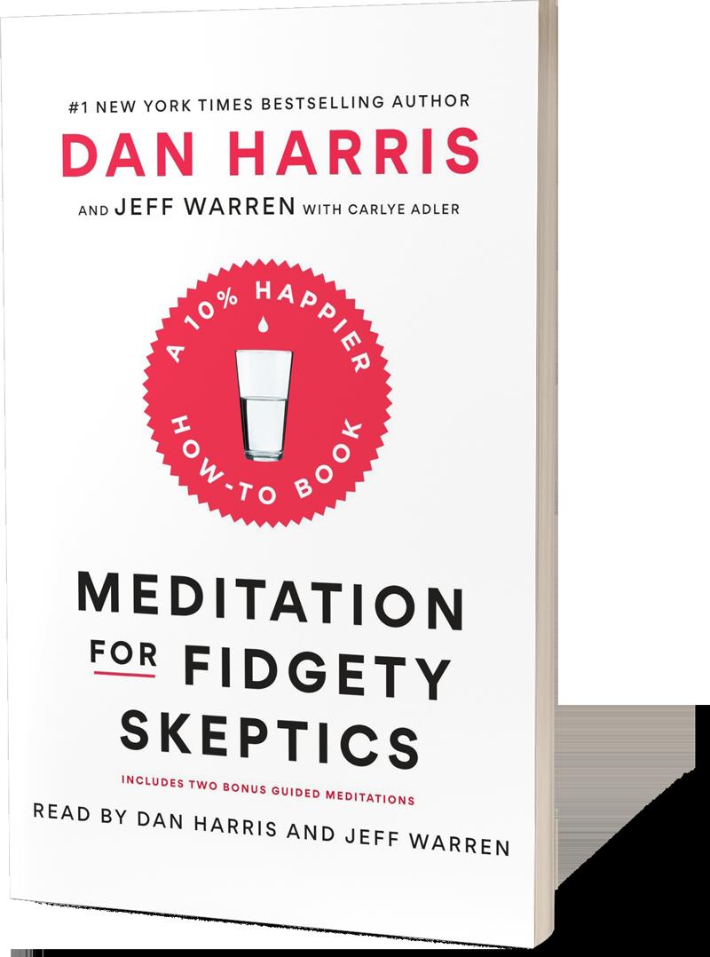 Meditation For Fidgety Skeptics^by Dan Harris