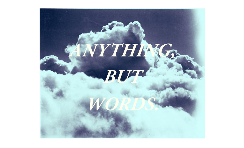 Anything But Words | 2015