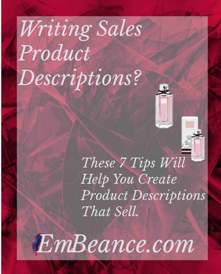 - 7 Tips On Writing Product Descriptions That Sell.