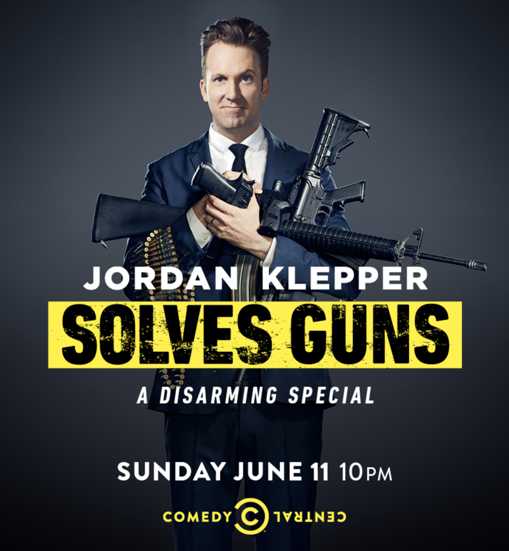 - TAGLINE FOR THE JORDAN KLEPPER SOLVES GUNS COMEDY SPECIAL: