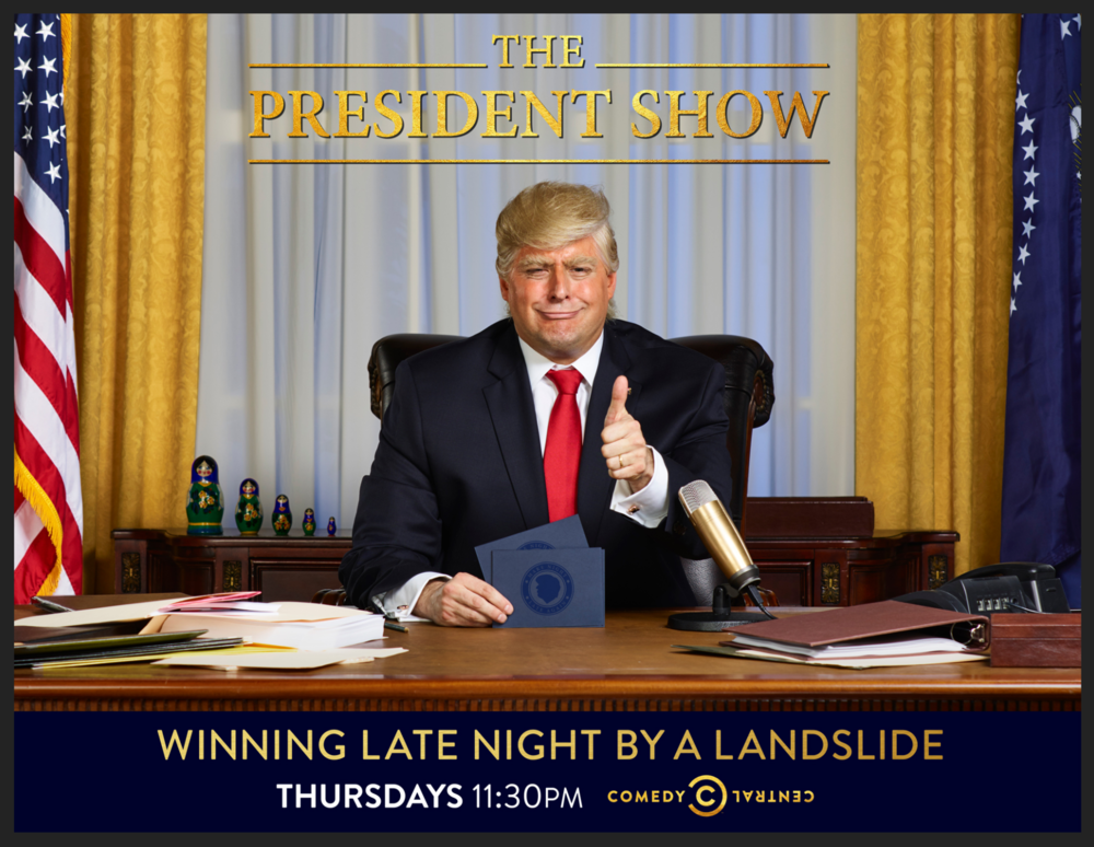 - THE PRESIDENT SHOW, SEASON ONE TAGLINE: