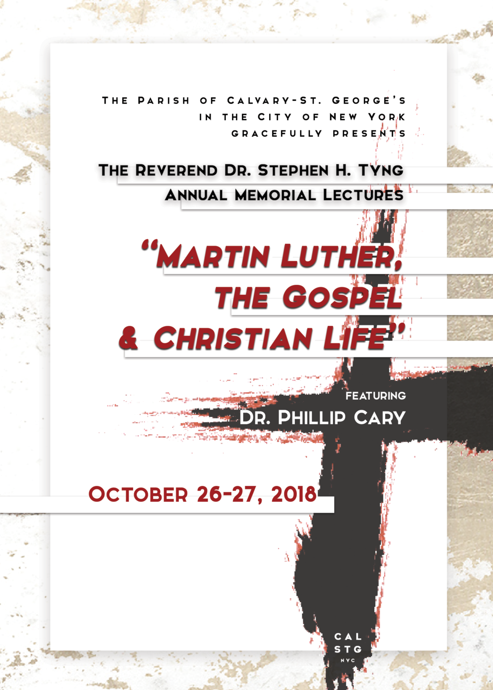 - These annual Tyng Lectures take place once a year as a series of lectures where we invite an expert to speak on a specific theological subject.Calvary-St. George's seeks to celebrate the great doctrinal truths of the Protestant Reformation through this new lecture series. The hope is to revive the great Protestant tradition of St. George's and the Episcopal Church through theological and historical engagement.This year, we are honored that renowned philosopher Dr. Phillip Cary will be presenting.