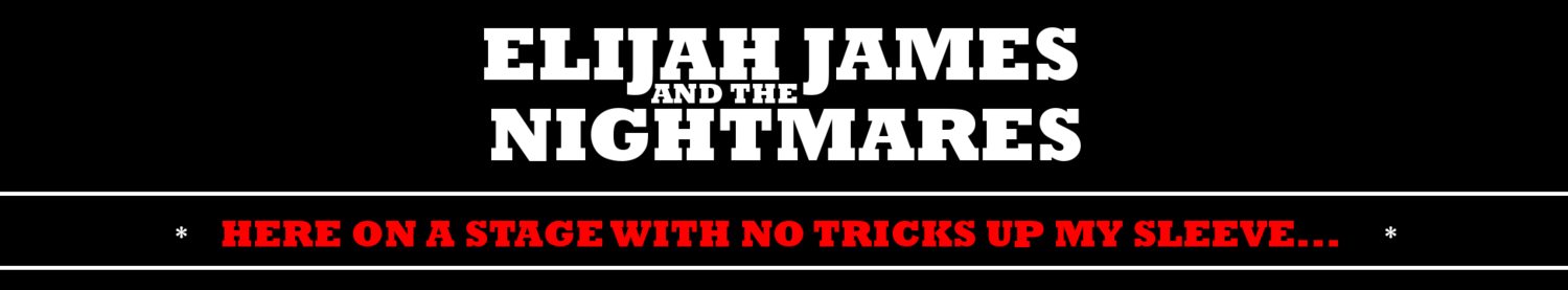 Elijah James And The Nightmares