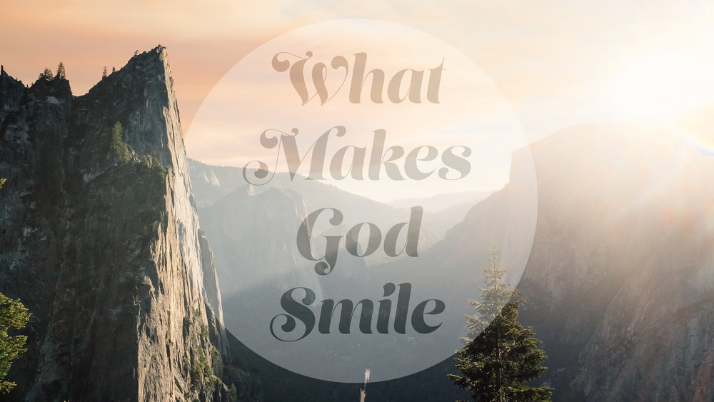 What Makes God Smile.jpg