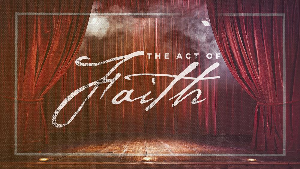 lh_Sermon_The Act of Faith.jpg