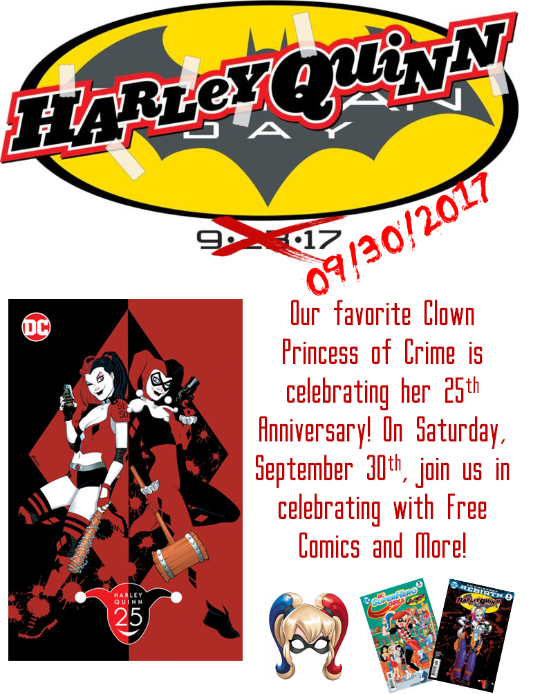 "In celebration of Harley Quinn's 25th Anniversary, this year the bubbly Super-Villain will take over DC's annual Batman Day celebration on September 30th, 2017. Harley Quinn debuted on  Batman: The Animated Series  in the episode ""Joker's Favor,"" which originally aired in September 1992. Co-created by the acclaimed Paul Dini and Bruce Timm, Harley Quinn spawned the now popular and plentiful comic series and is one of the fastest growing characters in DC history, becoming a top ten character in only the last 25 years."
