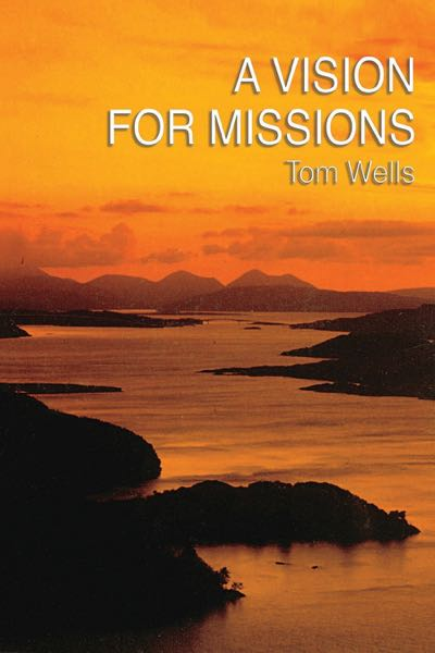 vision-for-missions-tom-wells.jpg