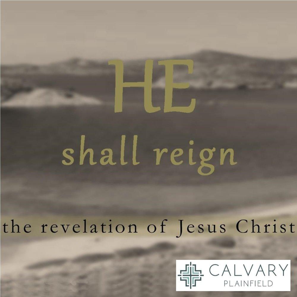He Shall Reign - Revelation Series