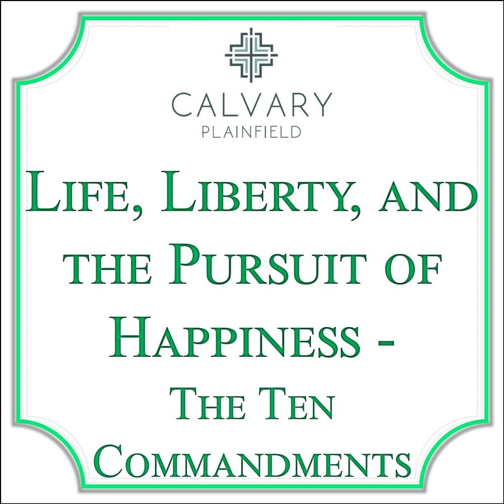 Life, Liberty, and the Pursuit of Happiness - The Ten Commandments Series