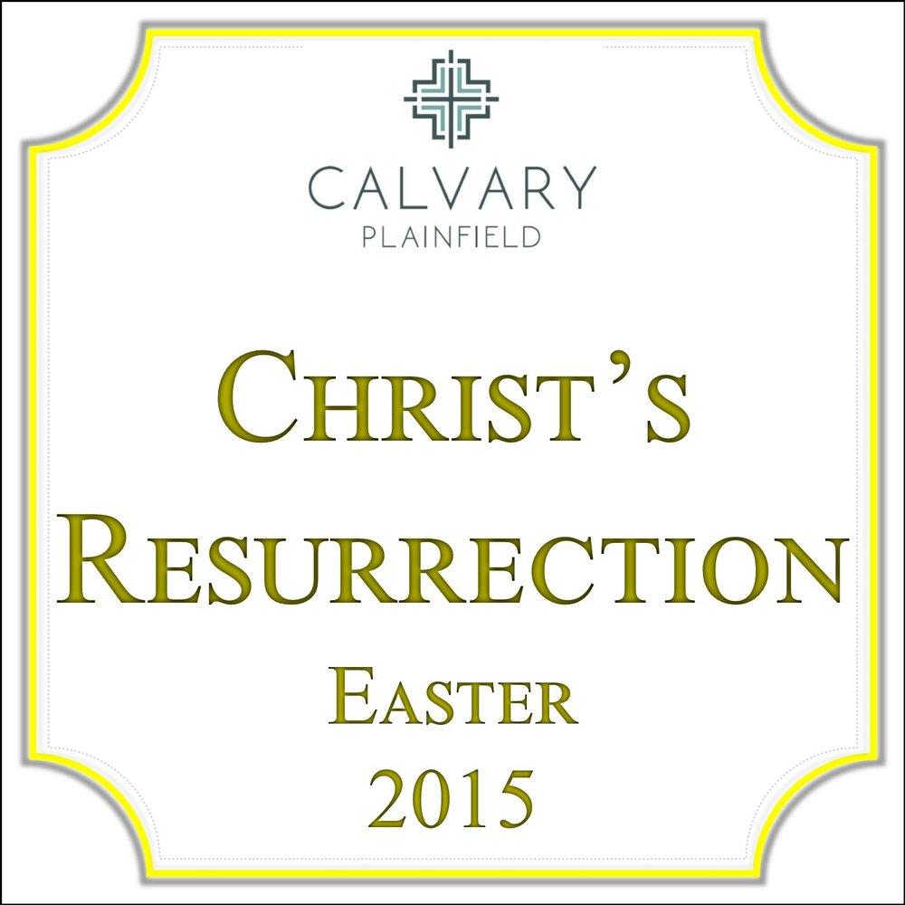 Christ's Resurrection - Easter 2015 Series.jpg