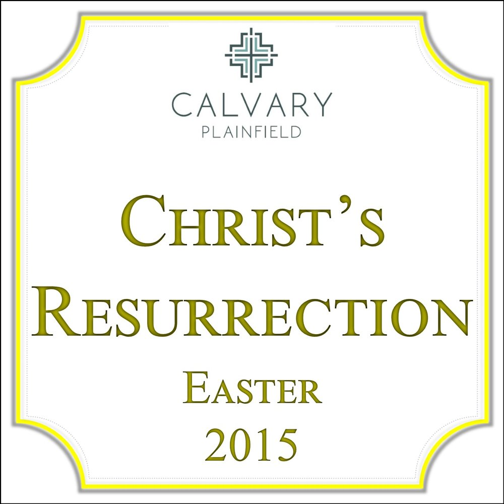 Christ's Resurrection - Easter 2015 Series.jpg