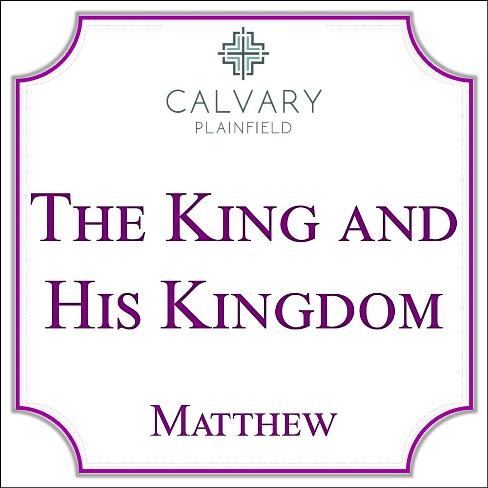 The King and His Kingdom - Matthew Series.jpg