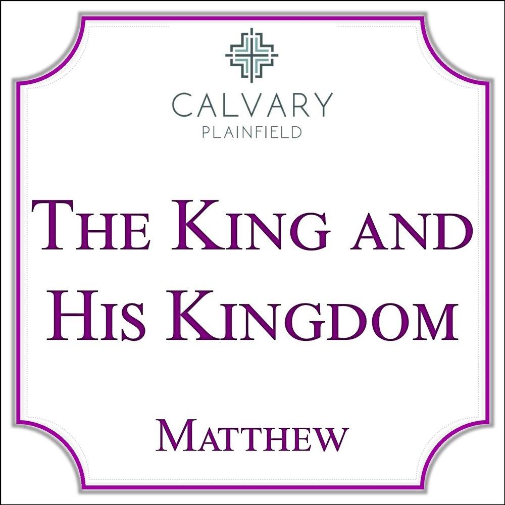 The King and His Kingdom - Matthew Series.jpg