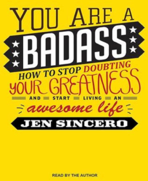 "Great book  ""You Are A Badass""   (Self help book)"