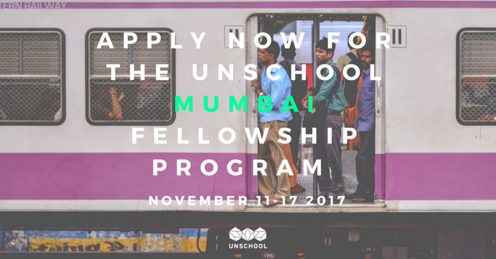 unschool mumbai fellowship