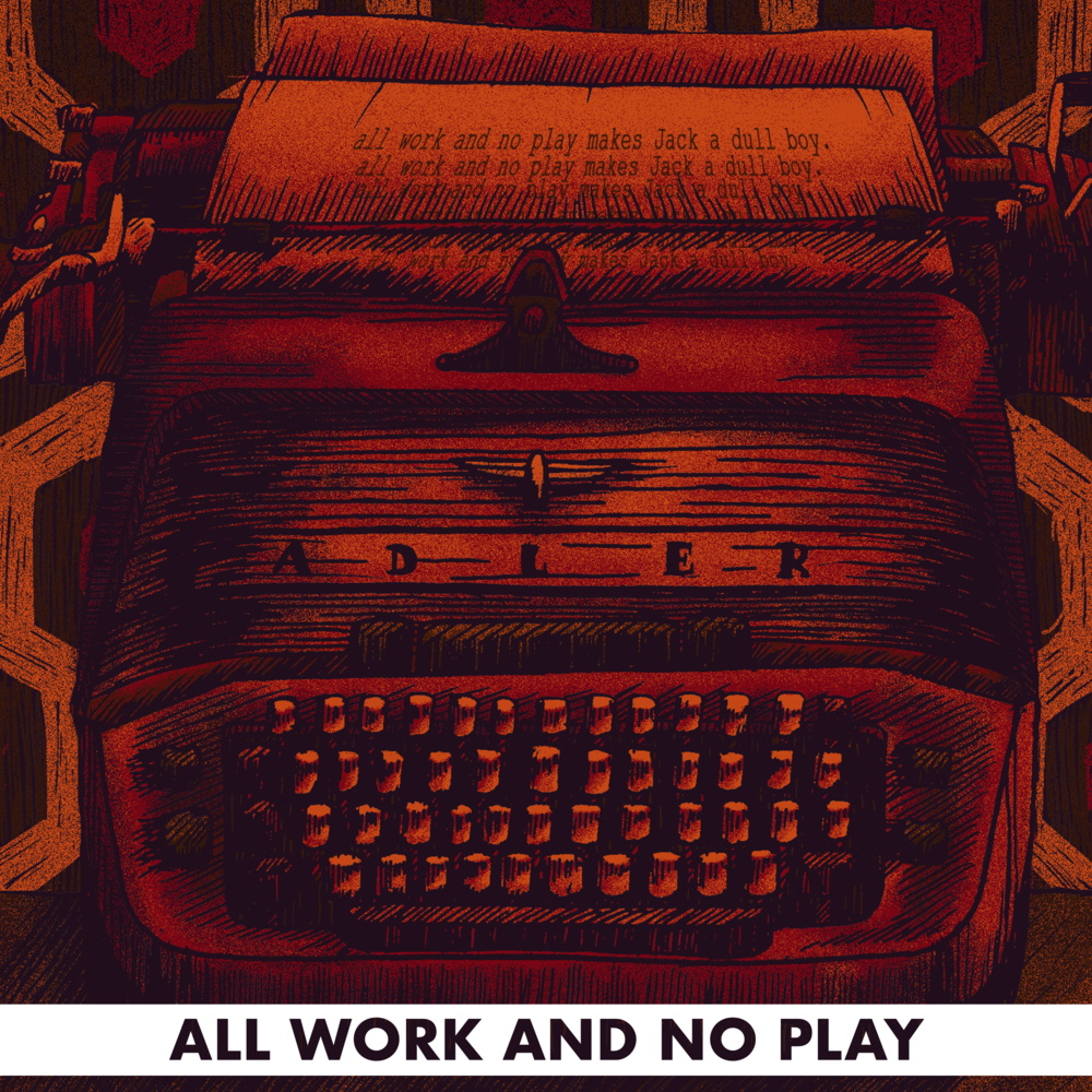 ALL WORK AND NO PLAY.png