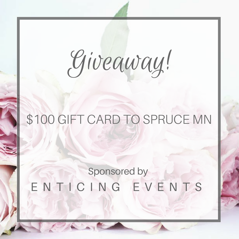 - This week Enticing Events was sponsoring a giveaway on Instagram for a $100 gift card to Spruce MN and the lucky winner is Snezhana Lelyukh!