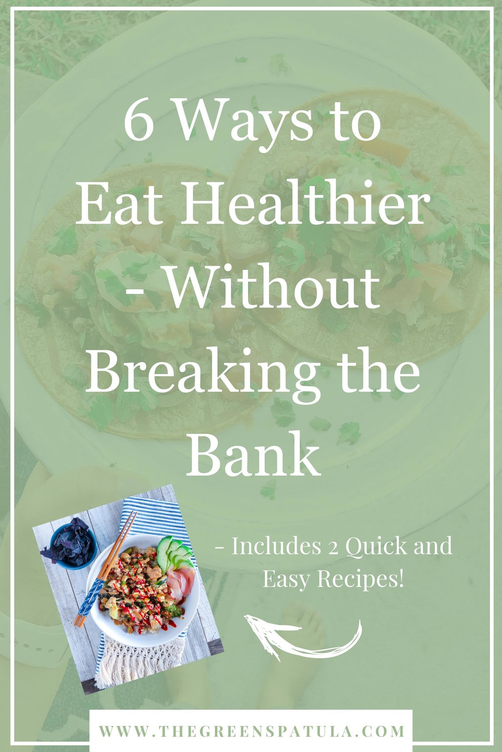 Eat healthier while staying on a budget! 6 tips to eat cleaner and greener without breaking the bank. Understand when to buy organic, what to buy at the grocery store, and what meals to cook to stretch your dollars. Includes 2 quick and easy vegan recipes! #healthyeating #realfood#budgeting #veganonabudget #mealprep #vegan #plantbased