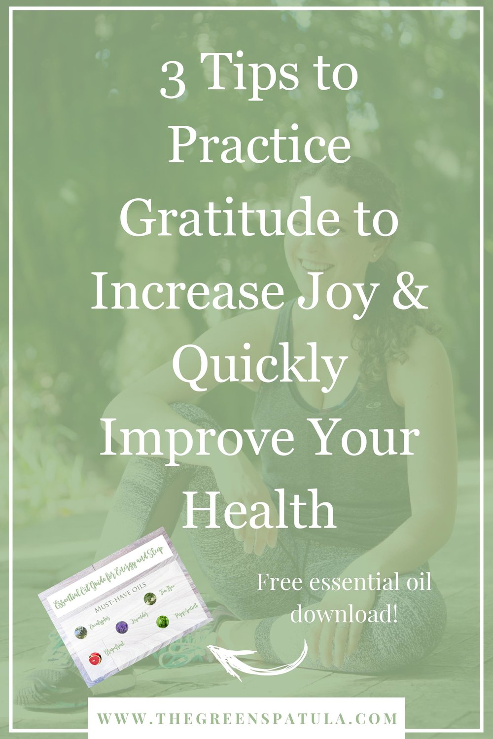 3 tips to practice gratitude to increase joy and quickly improve your health. A daily gratitude practice is one of the simplest, quickest, and significant ways to improving your health and happiness. Multiple studies have shown that people who are grateful for what they have are less stressed (which influences our hormones, metabolism, energy, and mood), sleep deeper, and create better relationships. Free essential oil download! #vegan #abundance #positivemindset #freedownload #plantbased #gratitude