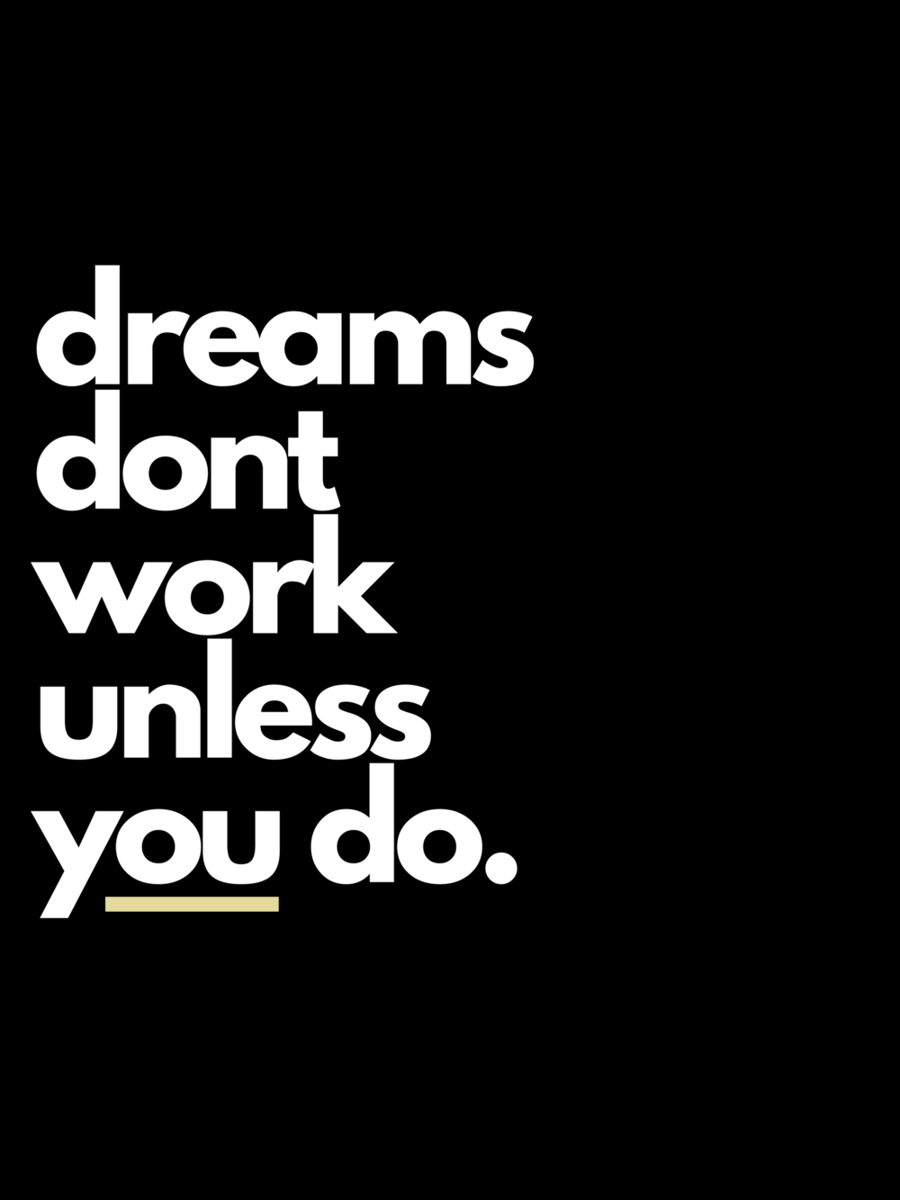 Dreams_don_t_work_unless_you_do(black).png