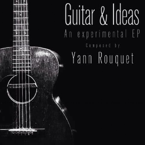 Yann Rouquet Guitar & Ideas EP