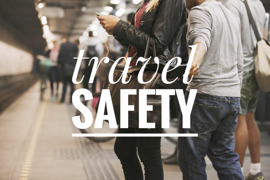 Be smart and stay safe when you travel.