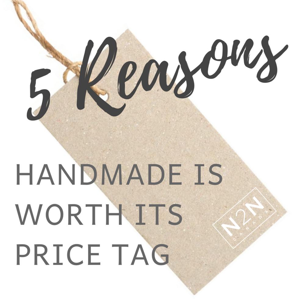 #1 // 5 Reasons Handmade is Worth its Price Tag!
