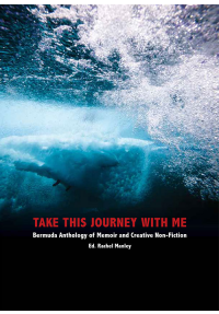 TAKE THIS JOURNEY WITH ME: ANTHOLOGY OF MEMOIR AND CREATIVE NON-FICTION - My short memoir,