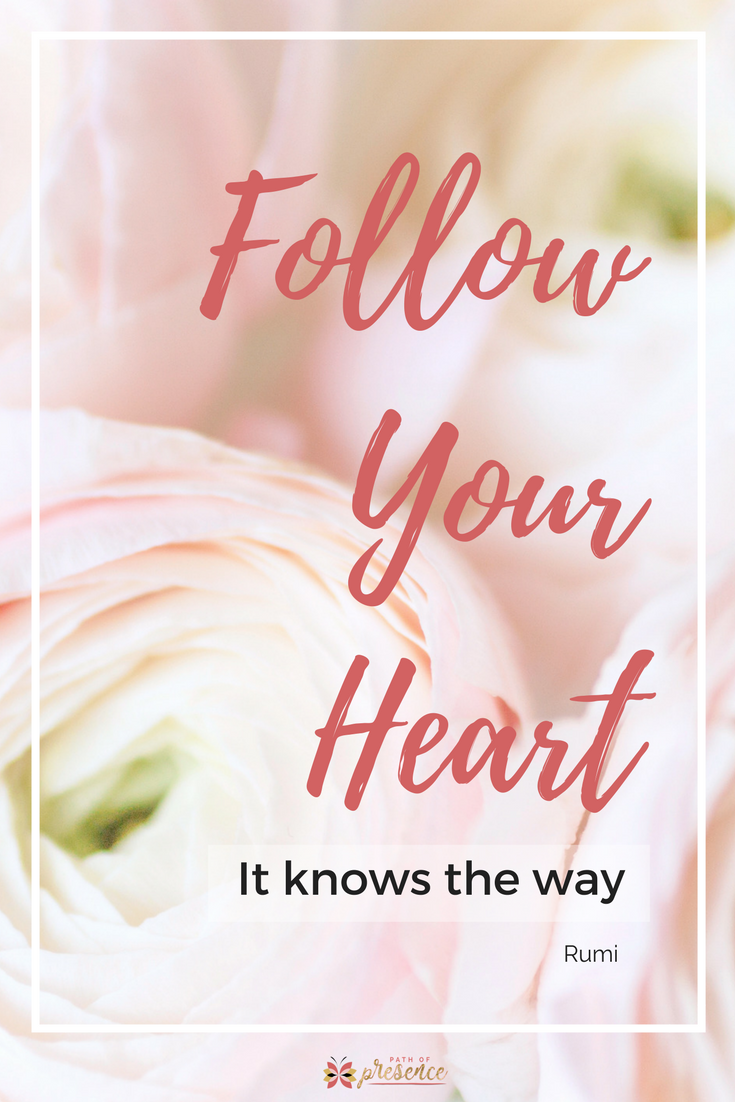 Follow Your Heart - The Mindful Path of Doing Your Thing, Path of Presence Evelyn Foreman