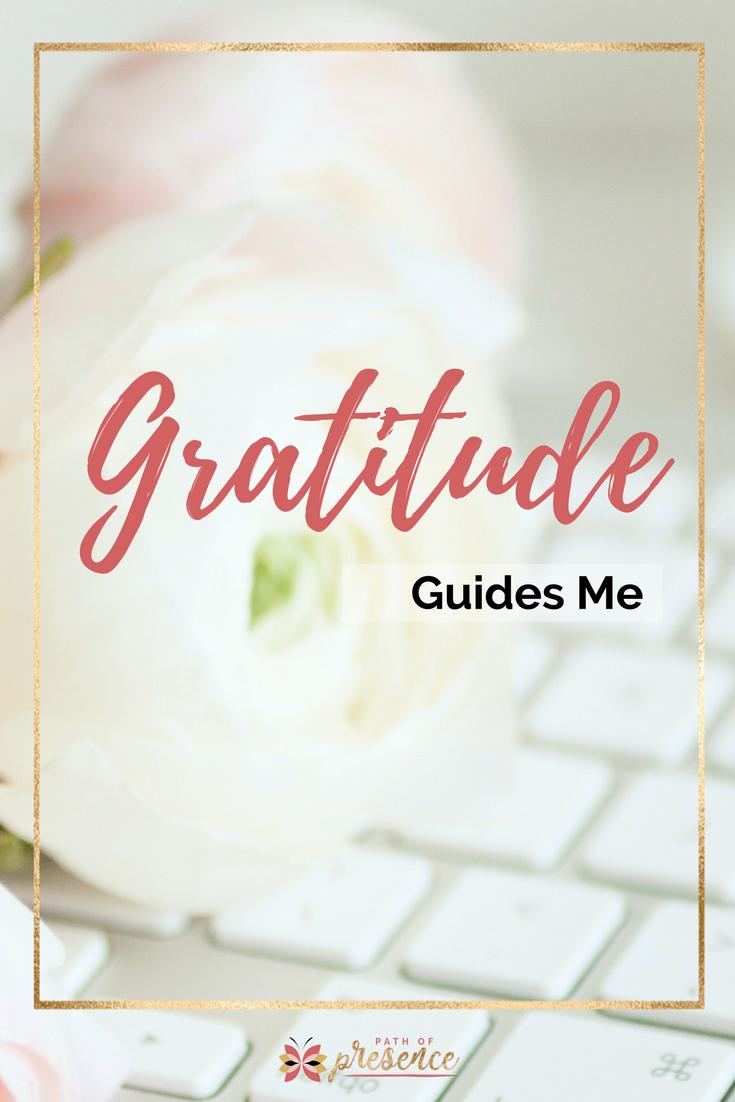 Gratitude Guides Me :: Positive Vibes :: Gratitude Practice :: Heart Centered Entrepreneurs