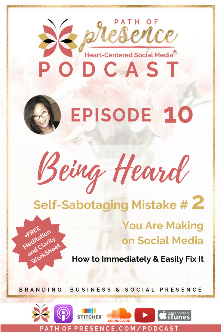 BEING HEARD: Common Self-Sabotaging Mistake #2 You Are Making on Social Media :: Social Media Tips and Tools :: Free Meditation :: Worksheet