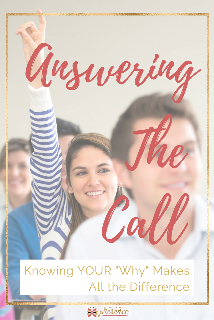 """Answering The Call: Knowing YOUR """"Why"""" Makes All the Difference 