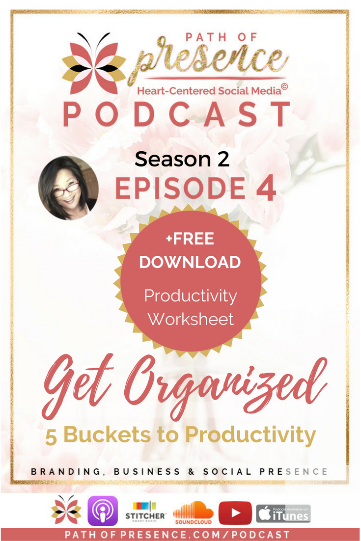 Get Organized - 5 Primary Buckets to Productivity to Streamline Your Business, Path of Presence | Evelyn