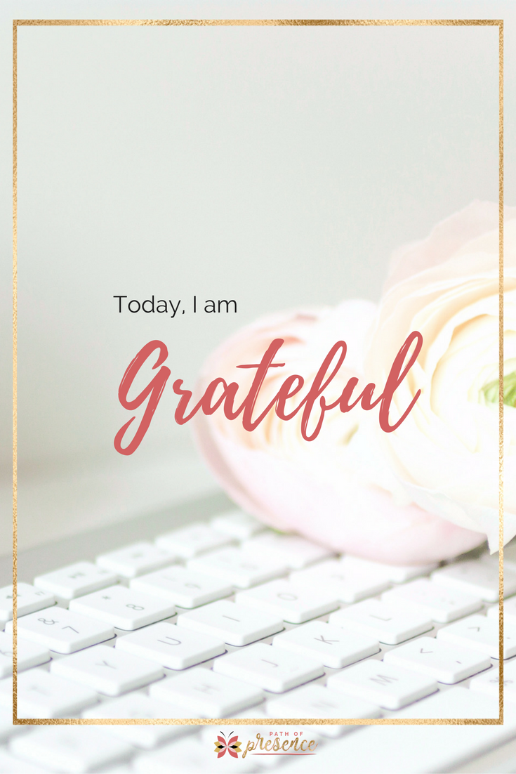 Daily Inspiration - Today, I am Grateful - Path of Presence with Evelyn Foreman