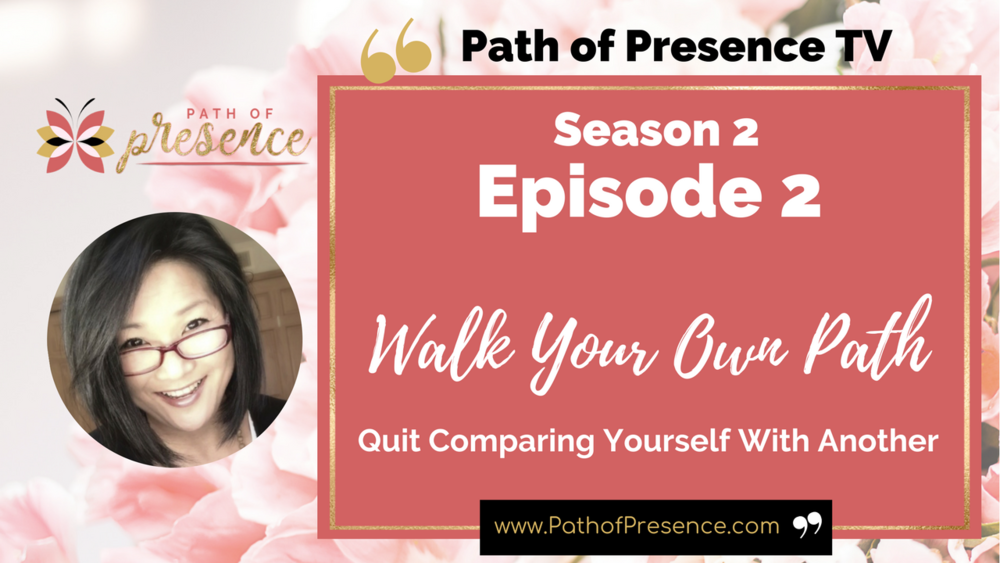 Walk Your Own Path - Quit Comparing Yourself With Another | Path of Presence Podcast with Evelyn Foreman