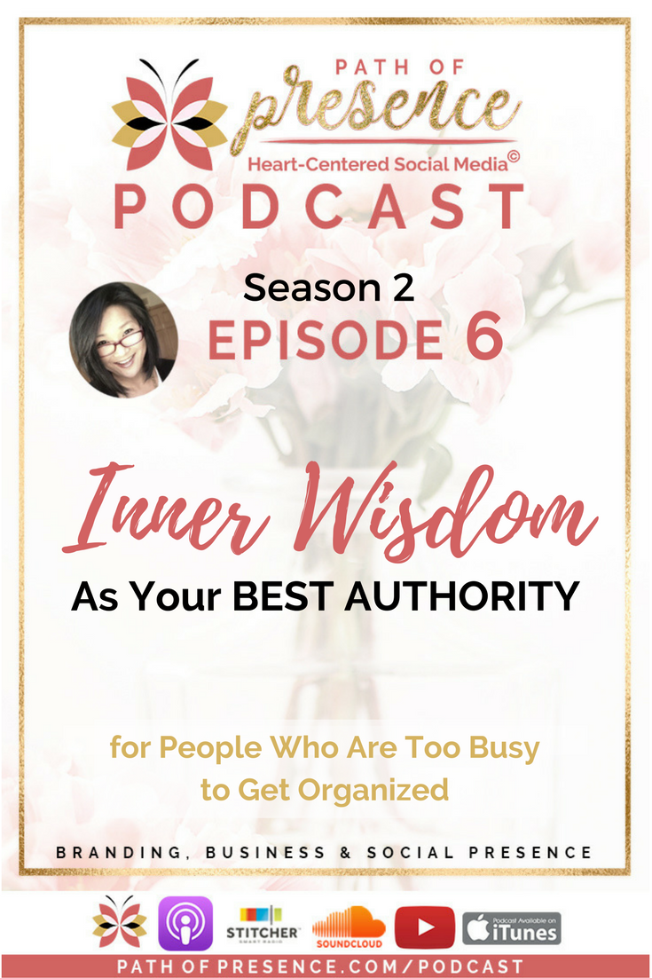 Inner Wisdom as Your Best Authority - For People Who Are Too Busy to Get Organized