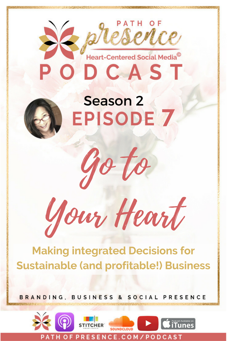 Go to Your Heart:  Making integrated Decisions for Sustainable (and profitable!) Business - Path of Presence Podcast, Evelyn Foreman, Season 2 Episode 7
