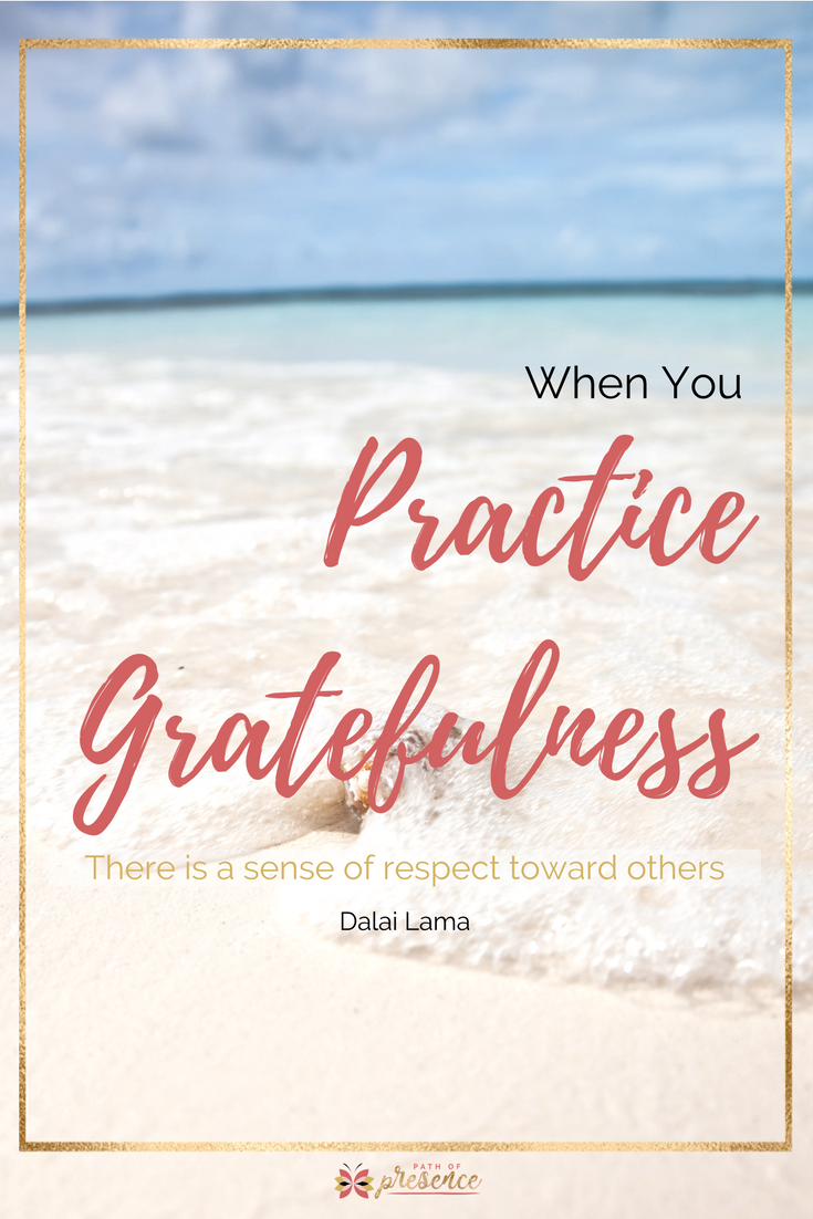 Practice Gratefulness Quote by Dalai Lama on Path of Presence with Evelyn Foreman