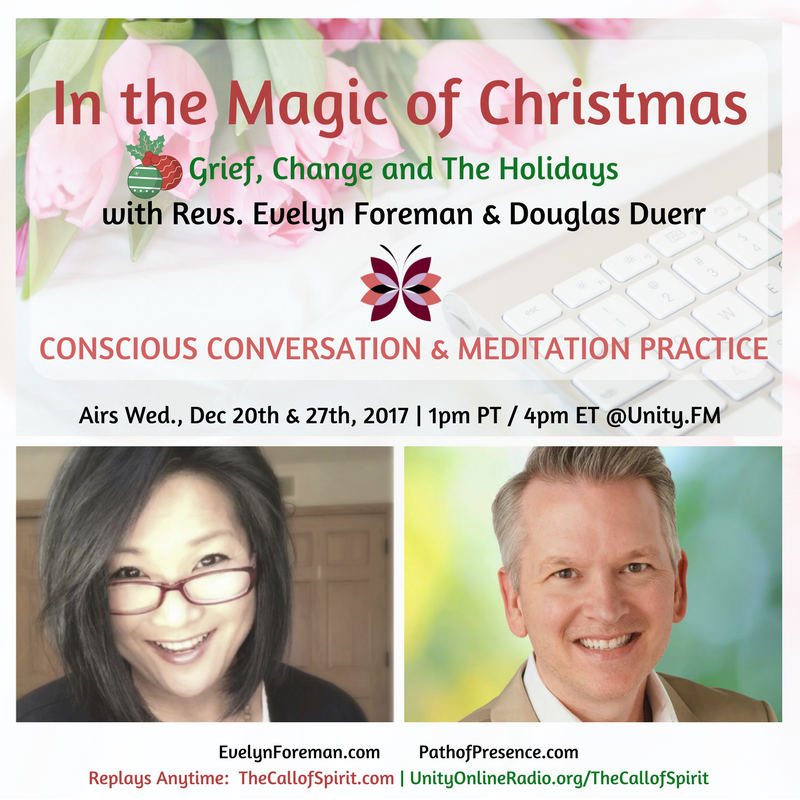 Revs Douglas Duerr and Evelyn Foreman - The Call of Spirit - In the Magic of Christmas - on Grief, Change and The Holidays